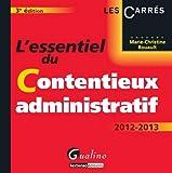 L'essentiel du contentieux administratif : 2012-2013