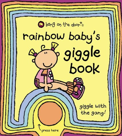Rainbow Baby's Giggle Book: Baby Board Book (Bang on the Door Board Books)