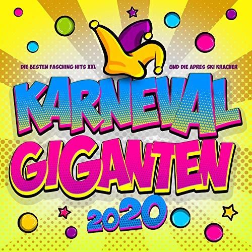 Karneval Giganten 2020 (Die besten Fasching Hits XXL und die Après Ski Kracher)
