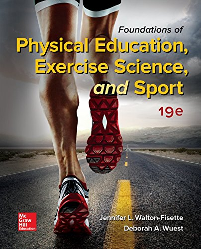 Compare Textbook Prices for Foundations of Physical Education, Exercise Science, and Sport 19 Edition ISBN 9781259922404 by Walton-Fisette, Jennifer,Wuest, Deborah
