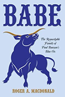 Babe: The Remarkable Family of Paul Bunyan's Blue Ox