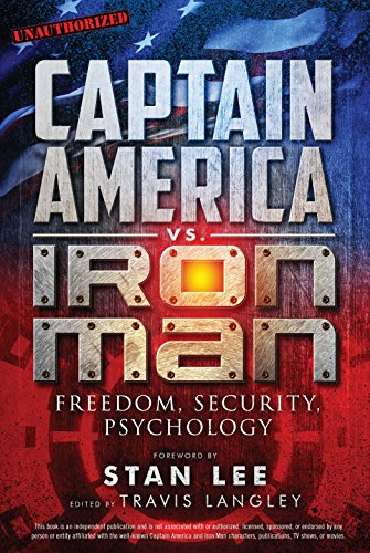 Captain America vs. Iron Man: Freedom, Security, Psychology (Popular Culture Psychology Book 3)
