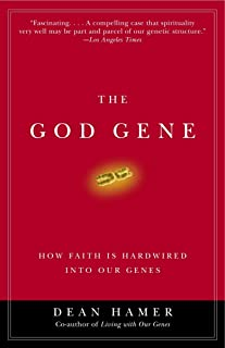 The God Gene: How Faith Is Hardwired into Our Genes