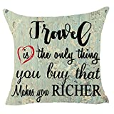 FELENIW Travel is The only Thing You Buy That Make You Richer Motivational Inspirational Throw Pillow Cover Cushion Case Cotton Linen Material Decorative 18'x 18'' inches