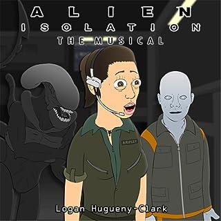 Alien Isolation the Musical