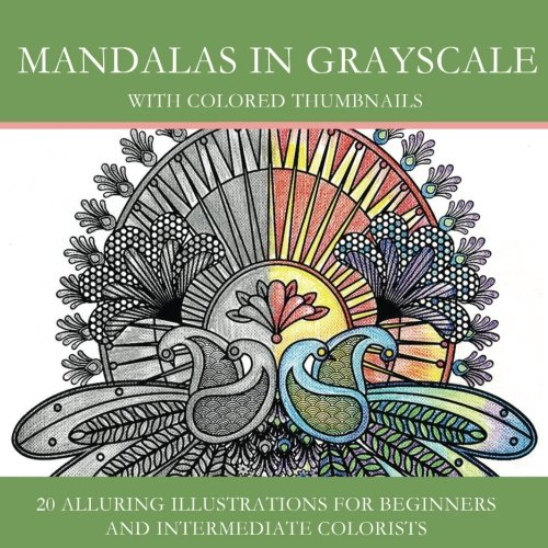 Mandalas in Grayscale: 20 Alluring Illustrations for Beginners and Intermediate Colorists (Volume 1)