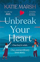Unbreak Your Heart: A gorgeous and emotional love story that will capture readers' hearts