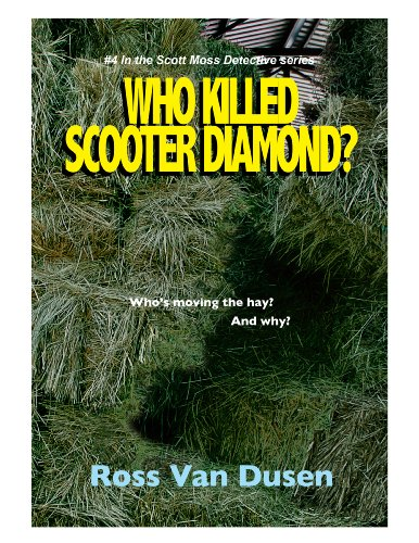 Who Killed Scooter Diamond? (#4 In the Scott Moss Detective Series) (English Edition)