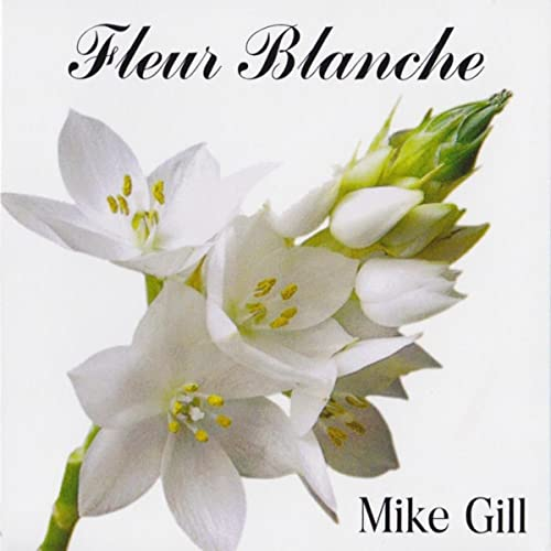 Fleur Blanche Ver 2 By Mike Gill On Amazon Music Amazon Com