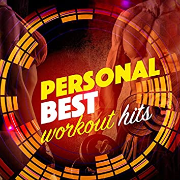 Personal Best Workout Hits