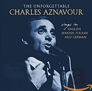 Unforgettable: Sings In English Spanish Italian &