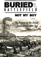 Buried on the Battlefield? Not My Boy: The Return of the Dead from World War Two