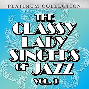The Classy Lady Singers of Jazz, Vol. 3