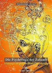 Stanislaf Grof: Die Psychologie der Zukunft