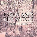 Songtexte von Esben and the Witch - Violet Cries