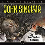 John Sinclair Classics: Folge 17: Die teuflischen Schädel