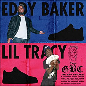Tie My Shoes (feat. Lil Tracy & Eddy Baker)