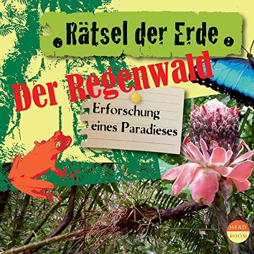 Der Regenwald - Erforschung eines Paradieses Titelbild