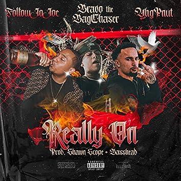 Really on (feat. Bravo the Bagchaser & YHG Pnut)