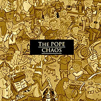 The Pope Chaos