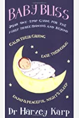 Baby Bliss : Your One-Stop Guide for the First Three Months and Beyond Paperback