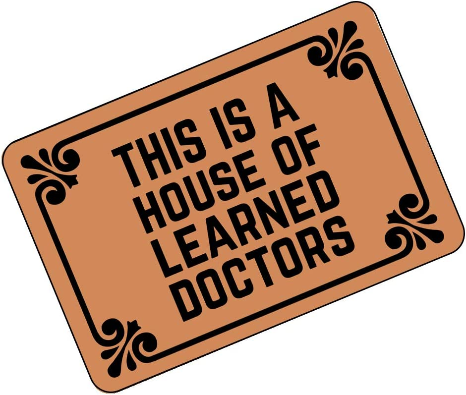 This is Max 47% Max 76% OFF OFF a House of Learned Doctors - Funny Doormats Personalized