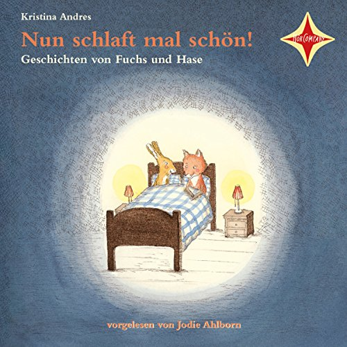 Nun schlaft mal schön! Geschichten von Fuchs und Hase cover art