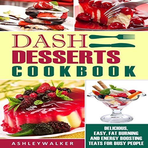 Dash Desserts Cookbook audiobook cover art