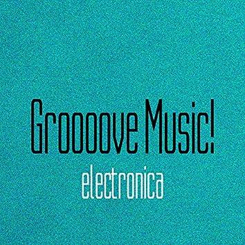 Groooove Music! Electronica