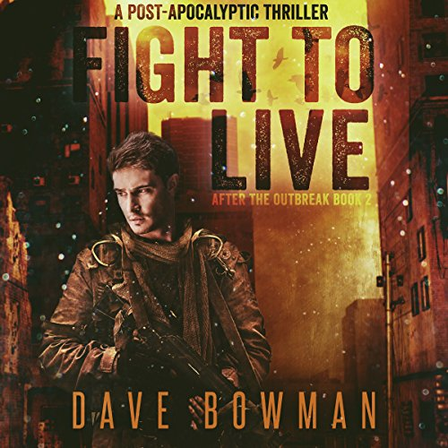 Fight to Live: A Post-Apocalyptic Thriller audiobook cover art