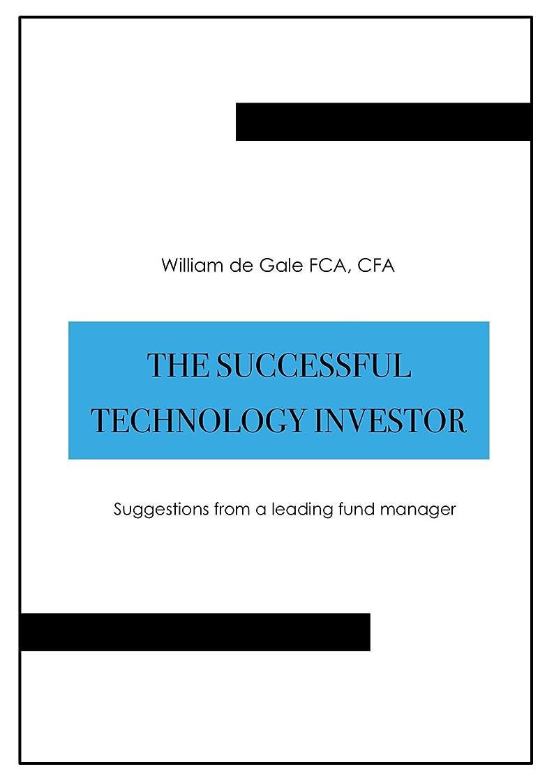 不調和中性メカニックThe Successful Technology Investor: Suggestions from a leading fund manager (English Edition)