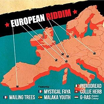 European Riddim (feat. Malaka Youth, Mystical Faya, Collie Herb, Pierodread, G-Ras)