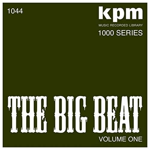 KPM 1000 Series: The Big Beat (Volume 1) by Various Artists