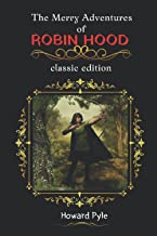 The Merry Adventures of Robin Hood: With Original Illustrations