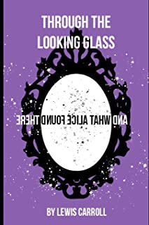 """Through the Looking-Glass: Mirror Dream Edition, with colourful illustrations inkluding the forgotten chapter """"a wasp in a..."""
