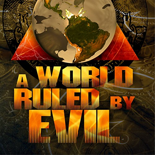 A World Ruled by Evil audiobook cover art