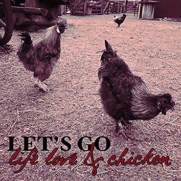 Life Love & Chicken