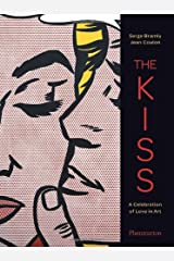 The Kiss: A Celebration of Love in Art Hardcover
