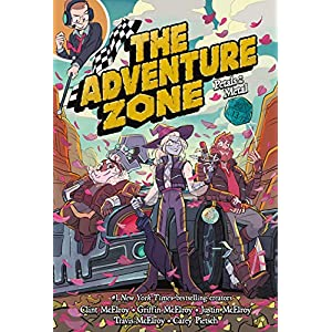 The Adventure Zone: Petals to the Metal (The Adventure Zone, 3)