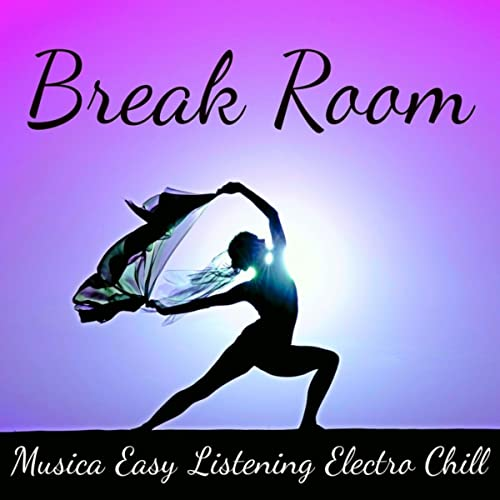 Break Room - Musica Easy Listening Electro Chill para Cura ...