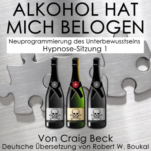 Alkohol Hat Mich Belogen [Alcohol Has Lied to Me] Titelbild