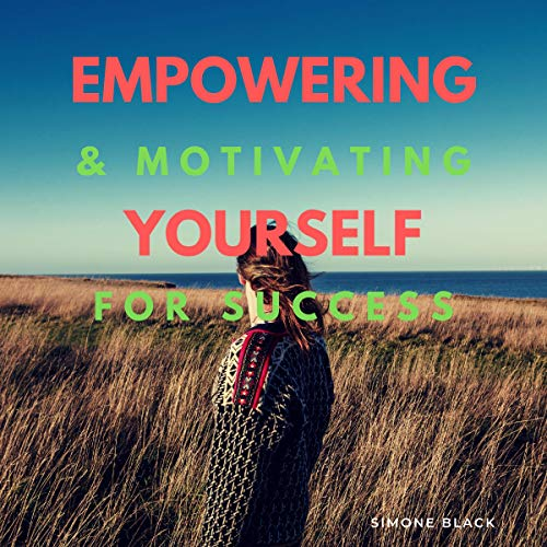 Empowering and Motivating Yourself for Success audiobook cover art