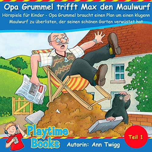 Opa Grummel trifft Max den Maulwurf: Hörspiele für Kinder Titelbild