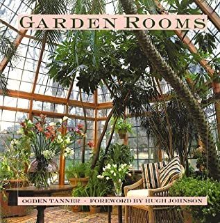 Garden Rooms: Greenhouse, Sunroom and Solarium Design 1st (first) Edition by Tanner, Ogden published by Simon & Schuster (1990)