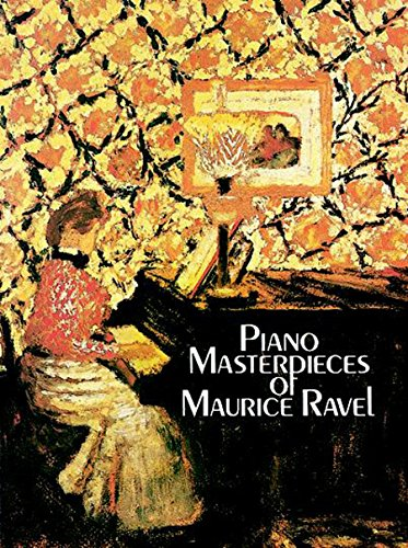 Piano Masterpieces of Maurice Ravel (Dover Music for Piano) (English Edition)