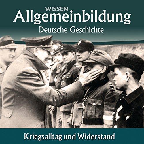 Kriegsalltag und Widerstand (Reihe Allgemeinbildung) audiobook cover art