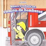 Quiero conducir un camión de bomberos / I Want to Drive a Fire Truck (Al Volante / at the Wheel)