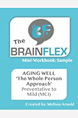 The BrainFlex Mini-Workbook: The Whole Person Approach to Aging Well Paperback