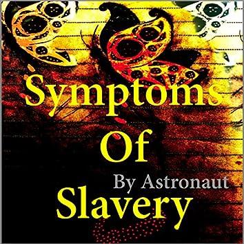 Symptoms of Slavery