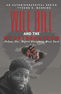 WILL BILL AND THE HEARTBREAKERS: Volume 1: Before Everything Went Dark